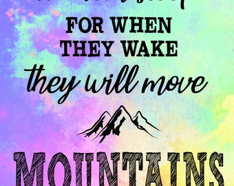 Let Them Sleep for When They Wake They will Move Mountains - twins nursery print