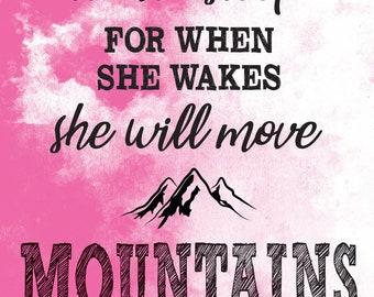 Let Her Sleep for When She Wakes She will Move Mountains - baby girl's nursery print