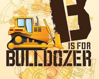 B is for Bulldozer print