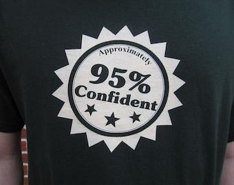95% Confident T-Shirt