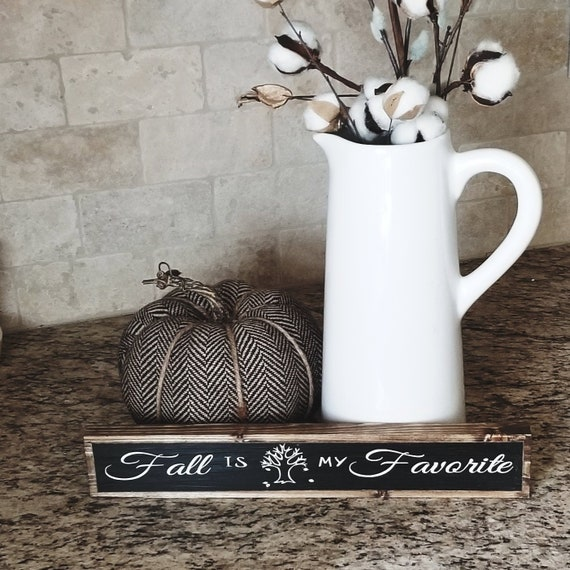 Fall Is My Favorite Seasonal Wood Sign Seasonal Wall Decor Rustic Autumn Sign Modern Farmhouse Fall Mantel Decor Country Cabin Sign