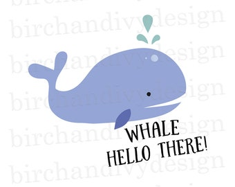 d50da46cf Whale Hello There SVG File, Ocean, Beach, Kids Tshirt Svg, Instant Download  for Cricut or Silhouette, PNG Clipart, DXF File, Cut File