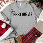 Festive AF SVG File, Christmas Shirt Svg, Quotes and Sayings, Cut File for Cricut or Silhouette, Pdf, Dxf, Png Clipart