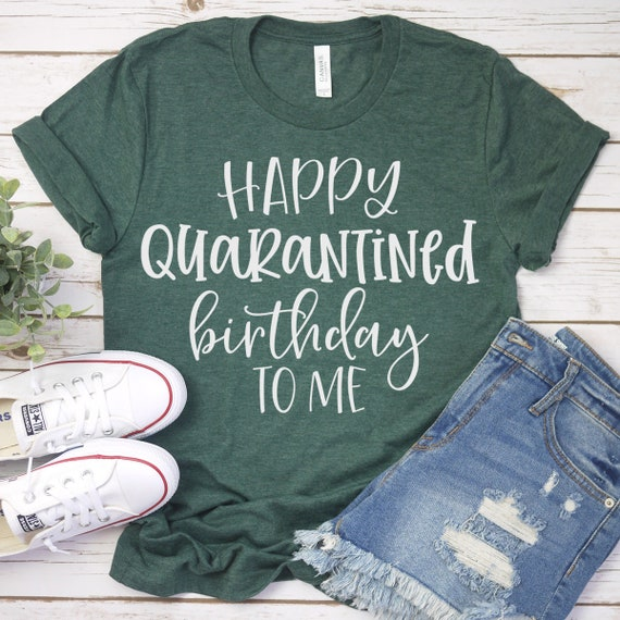 Happy Quarantined Birthday To Me Svg File Quarantine Svg Etsy