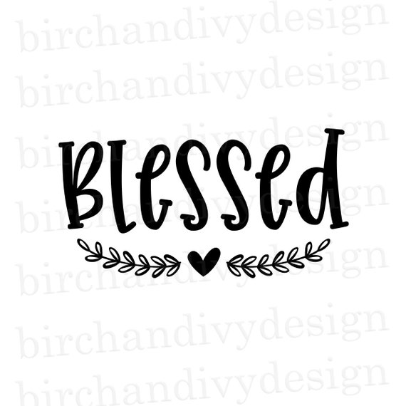 Blessed Svg Dxf Png Pdf File Instant Download For Cricut Etsy