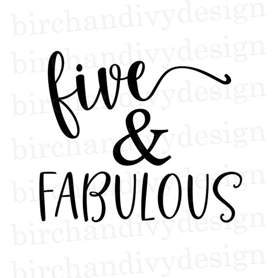 Five And Fabulous Svg File Instant Download For Cricut Or Etsy