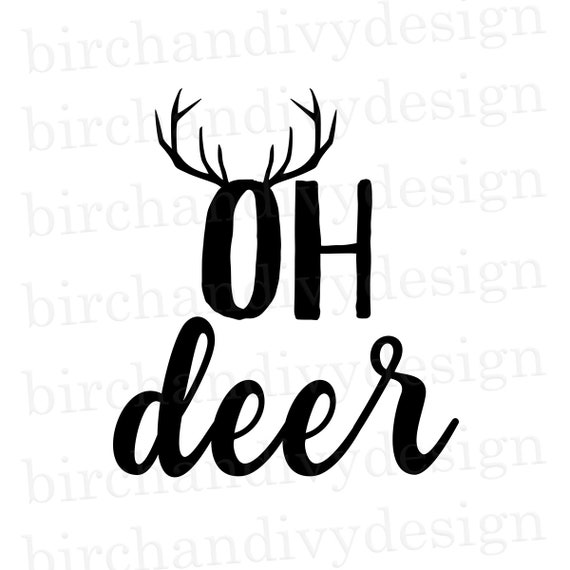 Oh Deer Svg File Cut File Instant Download For Cricut Etsy