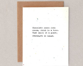 chocolate is salad // greeting card // skel design // chocolate comes from cocoa, which is a tree, that makes it a plant, chocolate is salad