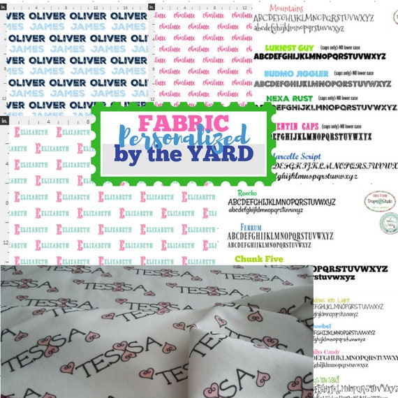 PERSONALIZED Name Fabric by the  Yard - Gauze, Quilting, Linen, Cotton, Minky, Fleece, Organic Cotton, Upholstery, DIY