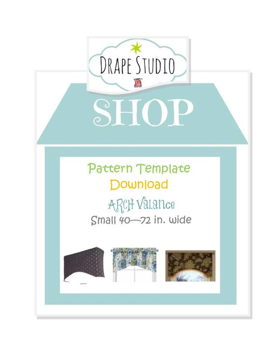 Pattern Template - Arch Valance -small 40-72 inches / pattern template download,  custom adjustable valance template