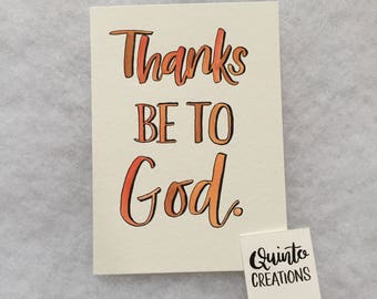 Thanks Be To God - Orange, Brown, Hand lettered, Watercolor, 5 x 7 inches, wall decor, home decor, frame able art, hand written, religious