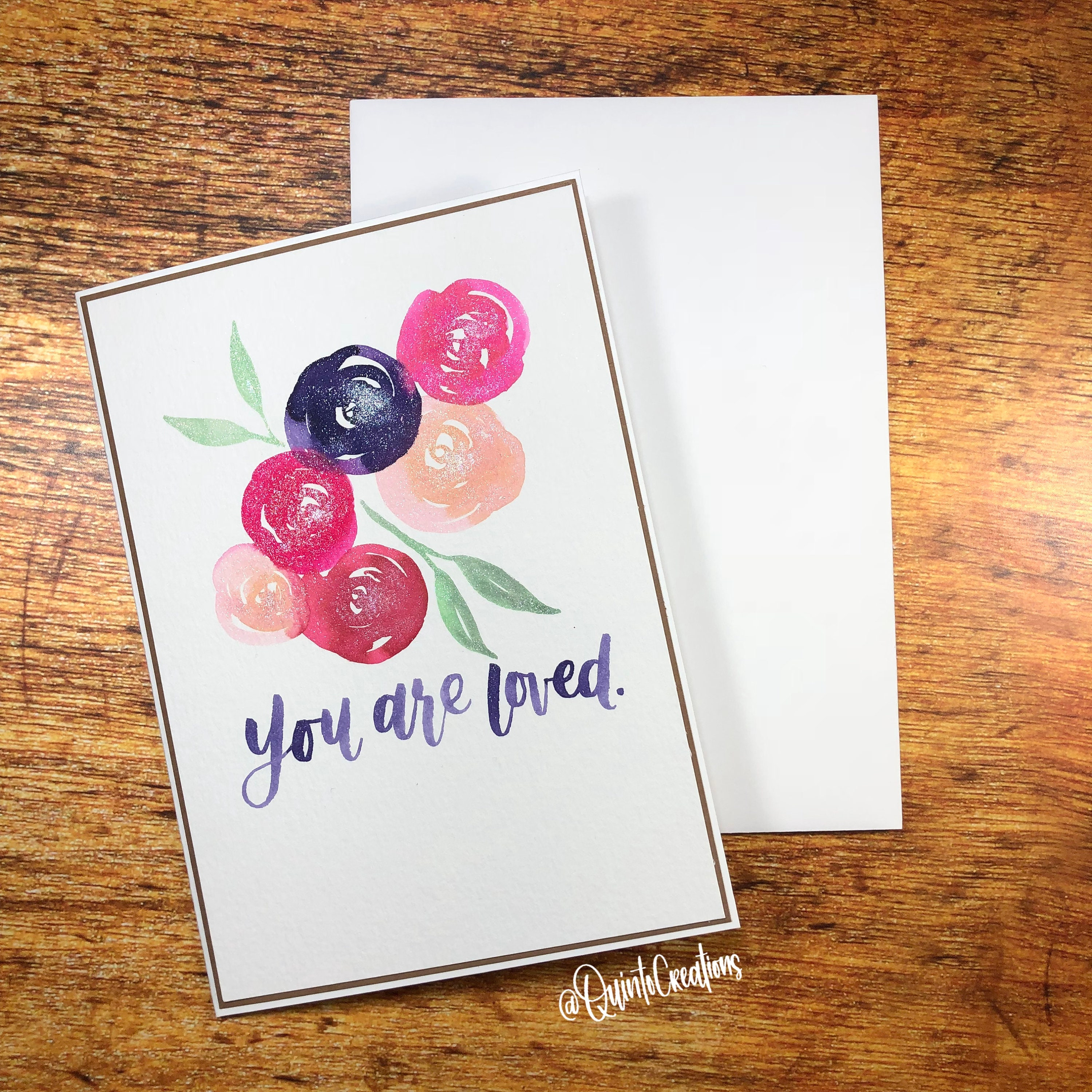You Are Loved- Greeting Card, 5 x 7 inches, Glitter Ink, Watercolor,  Painting, Hand lettering, Floral, Flowers, Stationery, Paper goods, A7