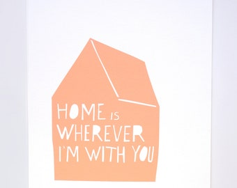 Home is Wherever I'm With You Print in Peach