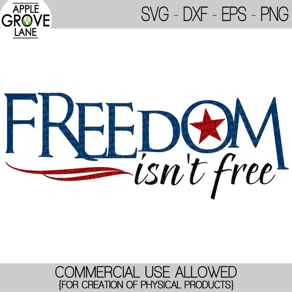 Freedom Isn T Free Svg Freedom Svg America Svg 4th Etsy