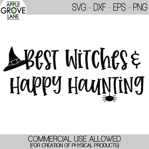 Halloween Svg Witch Svg Happy Haunting Svg Best Witches Etsy