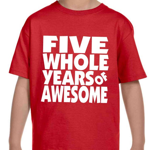 Cool 5th Birthday Party Shirt Five Whole Years Of Awesome