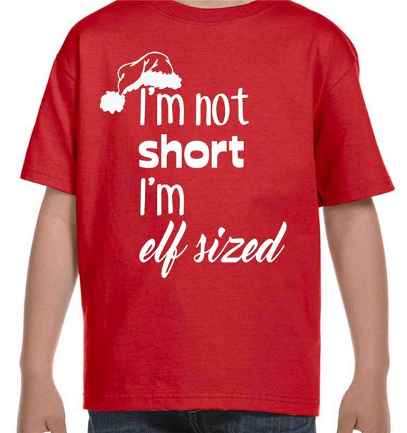 0b1a79a8f0 funny Christmas shirts I m not short I m elf sized