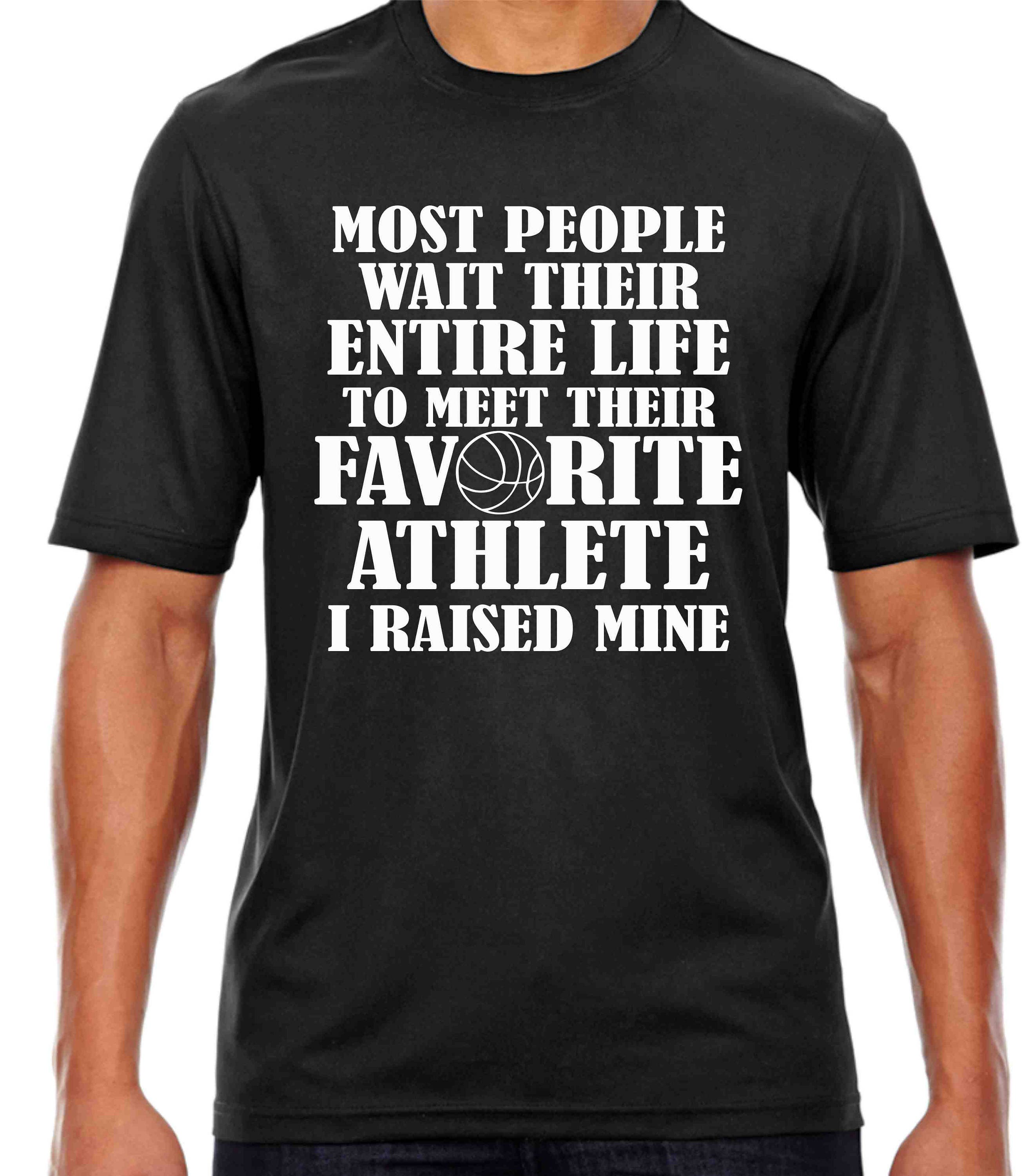 Basketball Favorite Athlete Mom Or Dad Shirt I Raised Mine Etsy