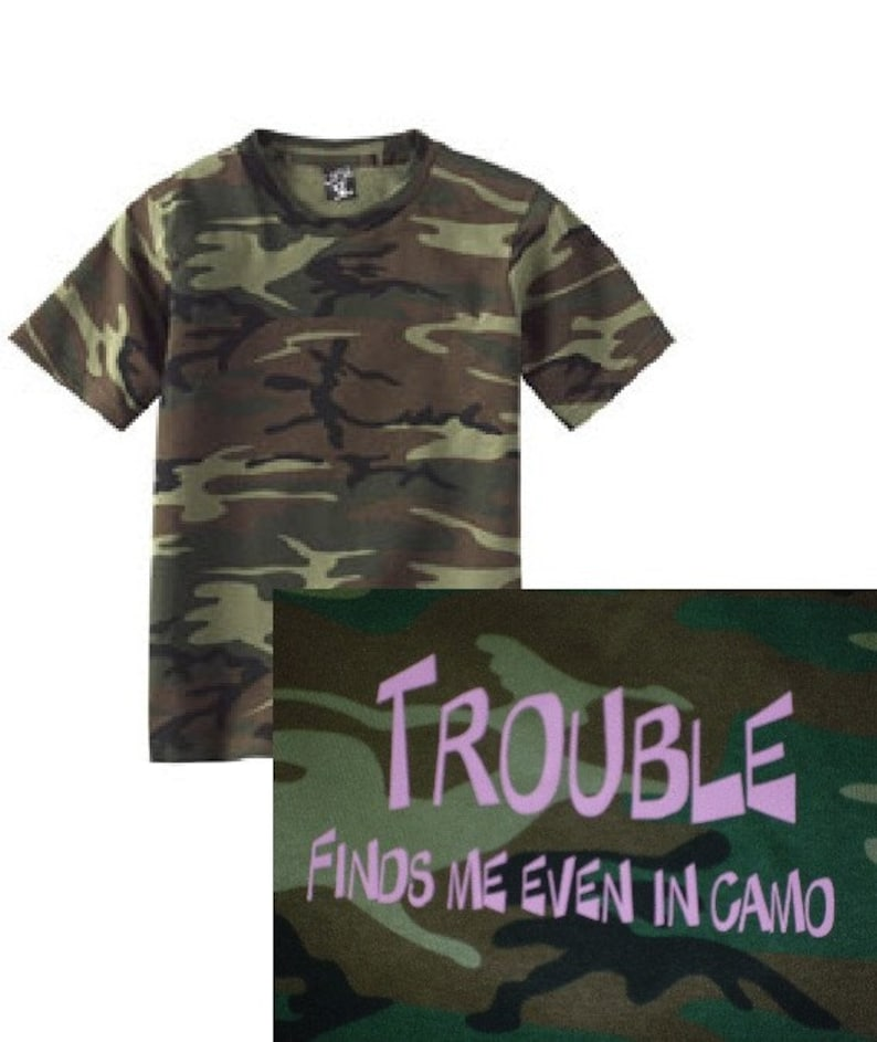 97967a76f38ba Custom shirts Girls Camouflage Shirt Trouble Finds Me even in | Etsy