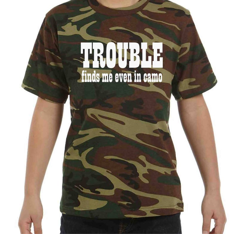 29f581e6 Custom shirts youth Camouflage Shirt Trouble Finds Me even in | Etsy