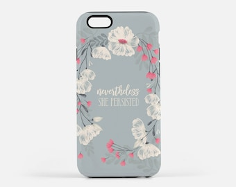 Nevertheless She Persisted iPhone Case, iPhone 7 Case, iPhone 7+ Case, iPhone 5 Case, iPhone 6 Case, Feminism, Feminist iPhone Case