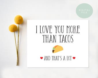 PRINTABLE Valentine Card  I Love You More Than Tacos  Valentine Card  Birthday Card  Anniversary Card  INSTANT DOWNLOAD