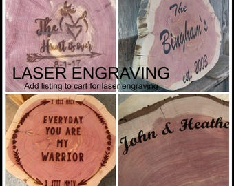 Laser Engraving, personalize, customize, UPGRADE LISTING, large tree slice, add to cart to order personalized laser engraving, large slice