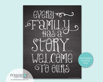 Every Family Has a Story... Welcome to Ours Quote - Download and Print