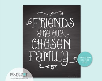 Friends are Our Chosen Family Quote - Download and Print