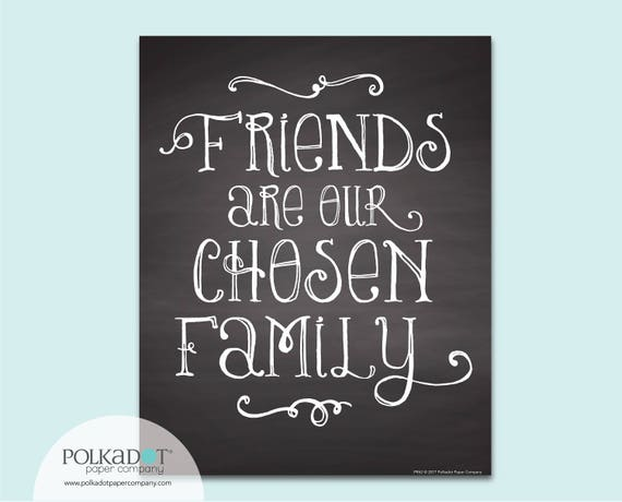 Friends are Our Chosen Family Chalkboard Style Framable Print - Family Quote