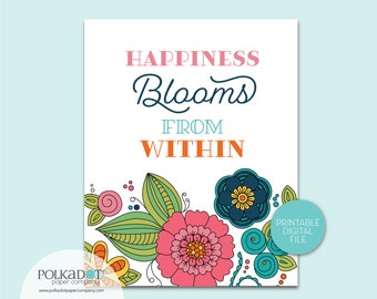 Happiness Blooms from Within Quote - Download and Print 2 Sizes