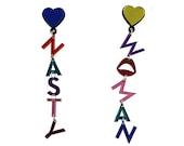 Nasty Woman Earrings, earrings, Girl Gang Earrings, Feminist Earrings, feminist Jewelry, girl power, statement earrings, acrylic earrings