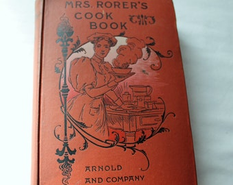Mrs. Rorer's Cook Book, 1886, Amazing Find