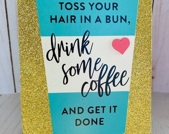 Coffee quote, inspirational decor, Table decor, messy bun, mom boss, wife mom boss, working mom, side hustle, craft room decor, organization