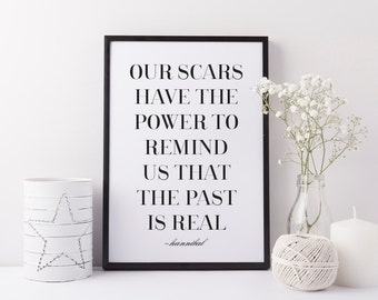 Art Print, Typography Print, Black and White, Hannibal Quote, Elegant Print, Scars Have Power, The Past is Real, Hannibal Print