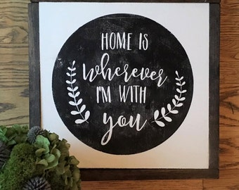 Home Is Wherever I'm With You Hand-Painted Wood Sign
