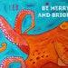 Samantha Eggertson reviewed be merry and bright (octopus)  - HOLIDAY ART CARD - ecofriendly