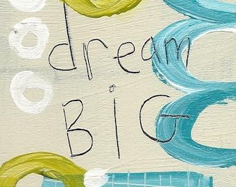 Dream Big - ART CARD - ecofriendly