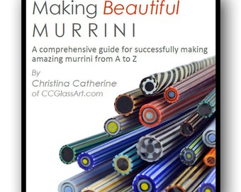 eBook MAKING MURRINI Lampwork Tutorial - 100 Color Photos 50 pg PDF - Comprehensive guide for successfully making amazing complex murrini