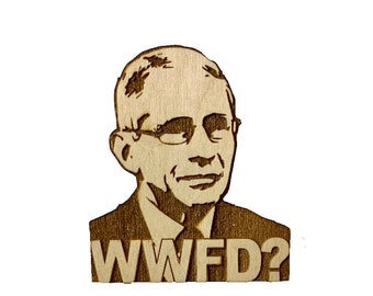 Wooden What Would Fauci Do? Magnet, Free shipping in the US!