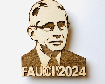 Wooden Fauci 2024 Magnet, Free shipping in the US!
