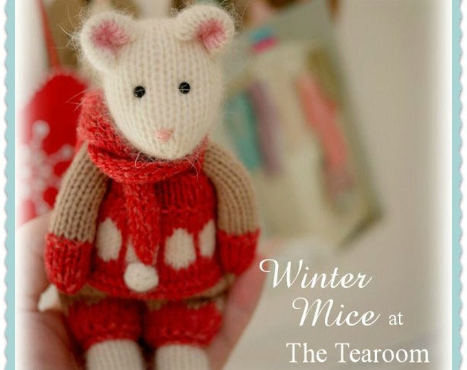 Mouse Knitting Pattern/ 2 WINTER Mice at the TEAROOM Toy Knitting Pattern/ Christmas/ Festive
