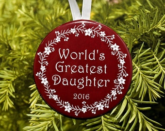 World's Greatest Daughter Christmas Ornament - 5 color choices - C162