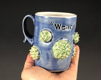 Corona Virus Mug- Wheel Thrown and Altered- Dr Fauci Quote Wear a Mask- great gift for doctors and nurses