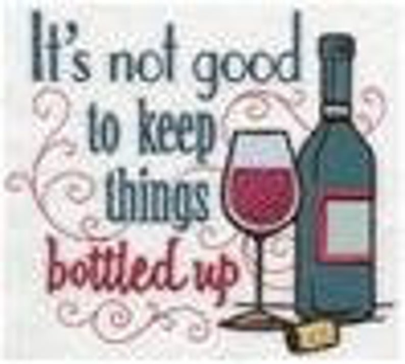 It's Not Good to Keep Things Bottled Up  EMBROIDERY on image 0