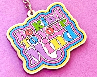 Positivity Keychain - Be Kind To Your Mind Keychain - Positive Vibes Keyring - Motivational Keyring - Mental Health Gift