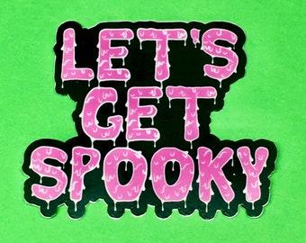 Halloween Sticker - Spooky Halloween Sticker - Let's Get Spooky - Halloween Decal - Creepy Cute