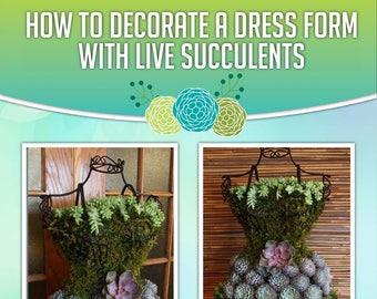 Ebook: Tutorial DIY Live Succulents on a Mannequin Dress Form
