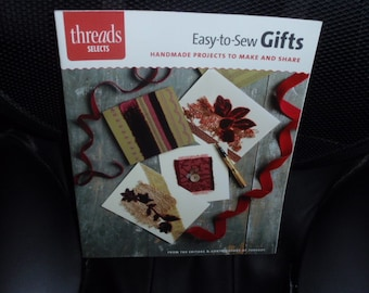 Threads Selects Easy-to- Sew Gifts Handmade Projects to Make and Share