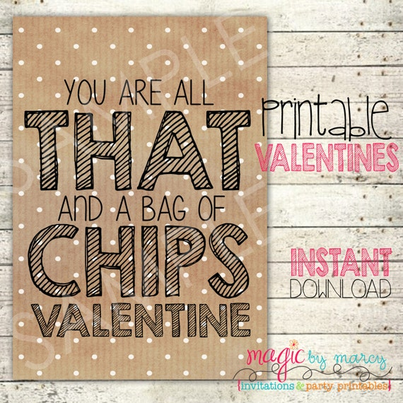 graphic about All That and a Bag of Chips Printable named Instantaneous Down load Do it yourself Valentines Working day Printable All that and a